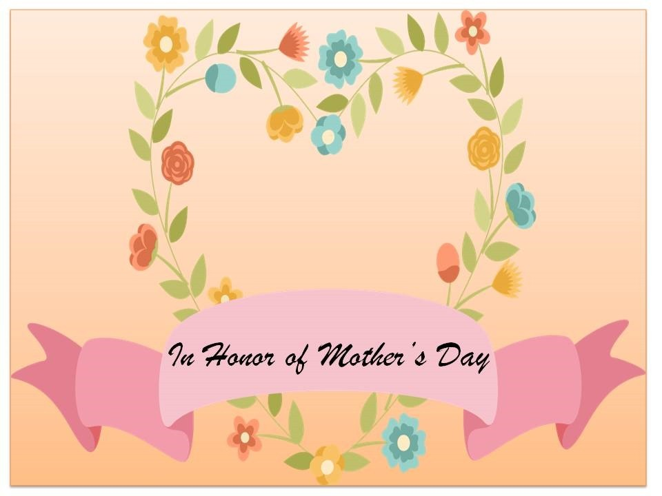 In Honor of Mother's Day