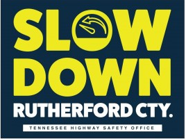 Slow Down Rutherford County. Rutherford County Traffic Safety Task Force.
