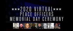 2020 Virtual Peace Officers Memorial Day Ceremony