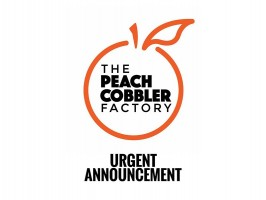 The Peach Cobbler Factory - Urgent Announcement